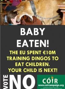 Ja-siden har blandt andet lavet falske plakater, der håner de katolske nej-siger fra Coir og deres dystre forudsigelser om EU og Lissabon-traktaten.